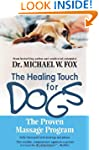 Healing Touch For Dogs: The Proven Ma...