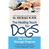 Healing Touch for Dogs: The Proven Massage Program ~ Michael W. Fox