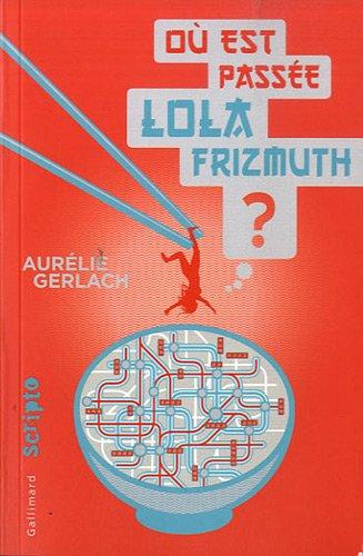 Lola Frizmuth (1) : Où est passée Lola Frizmuth ?