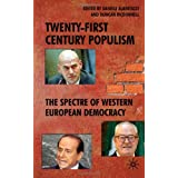 Twenty-First Century Populism: The Spectre of Western European Democracypar Daniele Albertazzi