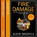 Fire Damage: A Jessie Flynn Investigation, Book 1 Audiobook by Kate Medina Narrated by Clare Corbett