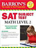 img - for by Richard Ku M.A.,by Howard P. Dodge M.A. Barron's SAT Subject Test Math Level 2(text only)9th (Ninth) edition[Paperback]2010 book / textbook / text book