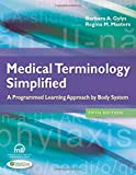 img - for Medical Terminology Simplified: A Programmed Learning Approach by Body System book / textbook / text book