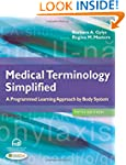 Medical Terminology Simplified: A Pro...