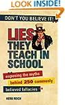 Lies They Teach in School: Exposing t...