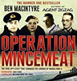Ben Macintyre Operation Mincemeat: The True Spy Story That Changed the Course of World War II