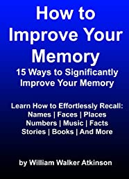 How to Improve Your Memory (15 Ways to Significantly Improve Your Memory)