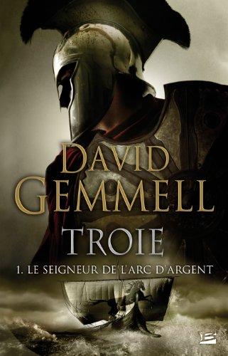 Troie T.1 : le seigneur de l'arc d'argent  GEMMELL, DAVID, grand format