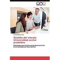 Gestión del vínculo Universidad-sector produtivo: Estrategia para la Carrera de Agronomía de la Universidad de...