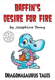 Baffin's Desire for Fire: Dragonasaurus Tales