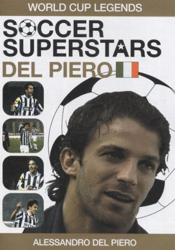 Soccer Superstars: World Cup Heroes - Alessandro Del Piero [DVD]