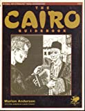 The Cairo Guidebook: A Guide to Cairo in the 1920s (Call of Cthulhu Roleplaying.)(Marion Anderson)