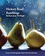 Hickory Road Ramblings, Essays and Photographs on Life and Gardening