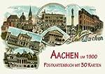 Aachen um 1900: Postkartenbuch mit 30...