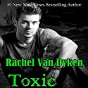 Toxic: Ruin, Book 2 (       UNABRIDGED) by Rachel Van Dyken Narrated by Anthony Haden Salerno, Holly Fielding
