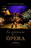 img - for La experiencia de la opera / The Experience of Opera: Una introduccion sencilla a la historia y literatura operistica / An Informal Introduction to Operatic History and Literature (Spanish Edition) book / textbook / text book