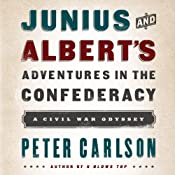 Junius and Albert's Adventures in the Confederacy | [Peter Carlson]