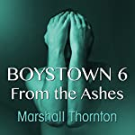 Boystown 6: From The Ashes | Marshall Thornton