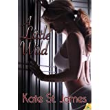 A Little Wild ~ Kate St. James
