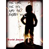 The Line, the Itch and the Rabbit Holeby David Jester