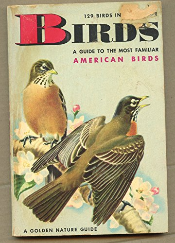Birds: A guide to the most familiar American birds, (A Golden nature guide) (Golden Nature Guide compare prices)