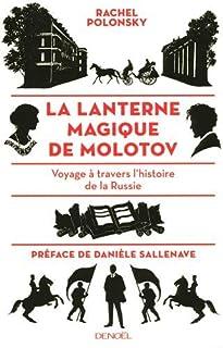 La lanterne magique de Molotov : voyage à travers l'histoire de la Russie, Polonsky, Rachel