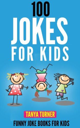 Tanya Turner - 100 Jokes for Kids: Funny Joke Book for Kids (English Edition)