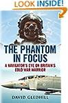 The Phantom in Focus: A Navigator's E...