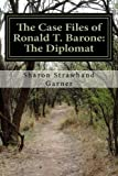 img - for The Case Files of Ronald T. Barone: The Diplomat: Vol. 1-Case No. 253 book / textbook / text book