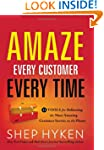 Amaze Every Customer Every Time: 52 T...
