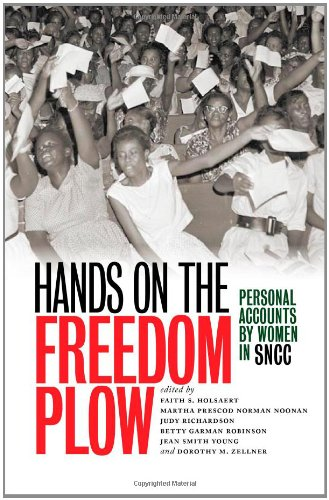 Hands on the Freedom Plow: Personal Accounts by Women in...