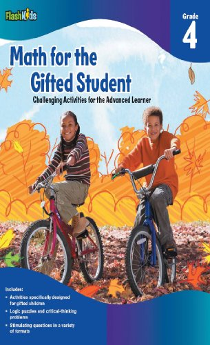 Math for the Gifted Student: Challenging Activities for the Advanced Learner, Grade 4 (FlashKids Series) (Advanced Math compare prices)