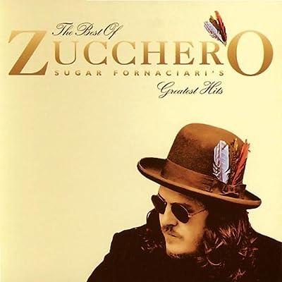 The Best of Zucchero Sugar Fornaciari's Greatest Hits by Zucchero Sugar Fornaciari (February 20, 1998)