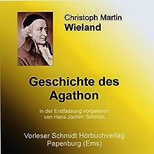Geschichte des Agathon: Erstfassung (       ungekürzt) von Christoph Martin Wieland Gesprochen von: Hans Jochim Schmidt