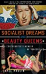 Socialist Dreams and Beauty Queens: A...
