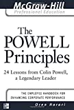 The Powell Principles: 24 Lessons from Colin Powell, A Legendary Leader (The McGraw-Hill Professional Education Series)