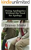 Doing Apologetics Without the Need for Apology: Biblical Principles for Confrontational Relationality