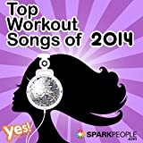 Sparkpeople - Top Workout Songs of 2014 (60 Min. Non-Stop Workout Mix @ 132bpm)