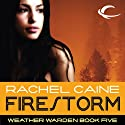 Firestorm: Weather Warden, Book 5 (       UNABRIDGED) by Rachel Caine Narrated by Dina Pearlman
