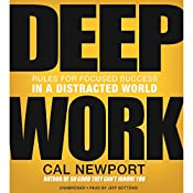 Deep Work: Rules for Focused Success in a Distracted World | [Cal Newport]