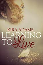 Learning to Live (The Infinite Love Series Book 1)