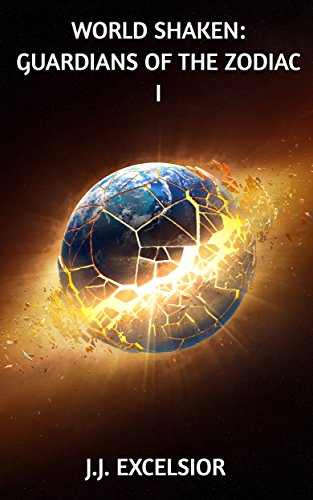 Book: World Shaken - Guardians of the Zodiac by J.J. Excelsior