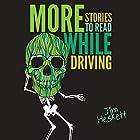 More Stories to Read While Driving: Collected Shorts, Book 2 Hörbuch von Jim Heskett Gesprochen von: Joe DiNozzi