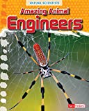 img - for Amazing Animal Engineers (Animal Scientists) book / textbook / text book