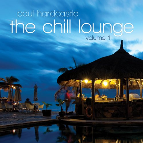 PAUL HARDCASTLE - Chill Lounge - Zortam Music