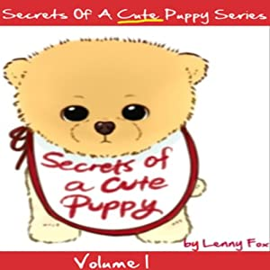 Secrets of a Cute Puppy: Fun Stories for Kids, Bedtime Stories for Children | [Lenny Fox]