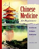 img - for Chinese Medicine for Beginners: Use the Power of the Five Elements to Heal Body and Soul by Achim Eckert (1996-10-02) book / textbook / text book