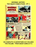 img - for Invisible Justice: The Smash Comics Files - Pt 1: His Complete 32 Adventures in 6 Volumes - This Volume From Smash Comics #1-6 -- All Stories - No Ads book / textbook / text book