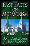 Fast Facts® on Mormonism (0736910794) by Ankerberg, John