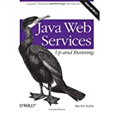 Java Web Services: Up and Runningby Martin Kalin